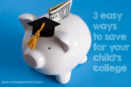3 Easy Ways to Save for Your Children's College Tuition