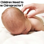 Why Do Children Need to go to the Chiropractor?