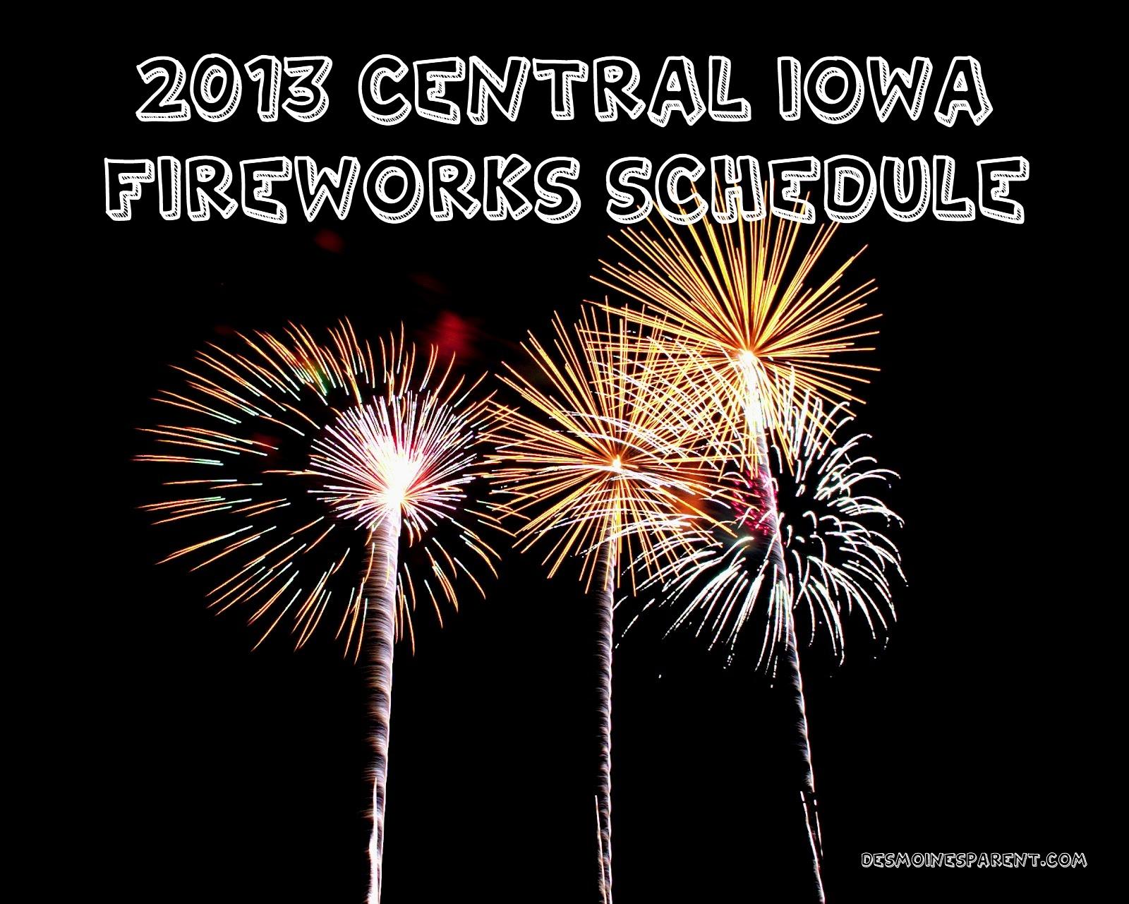 2013 Central Iowa Fireworks Schedule
