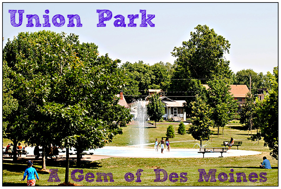 Union Park- A Gem of Des Moines Parks