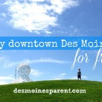 Enjoy Downtown Des Moines For Free