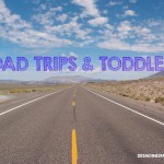 Road Trips & Toddlers