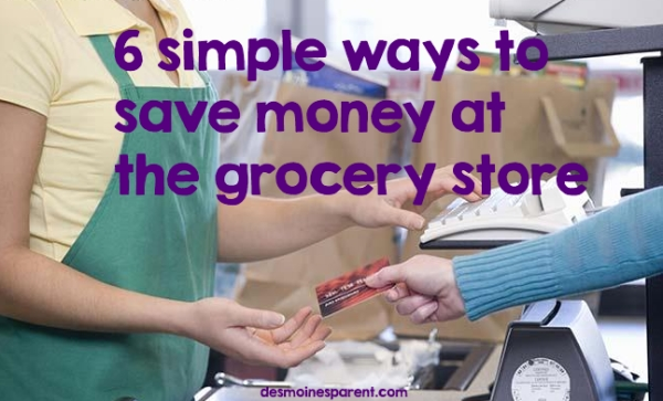 6 Simple Ways to Save at the Grocery Store