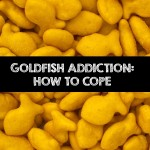 Goldfish Cracker Addiction: How to Cope
