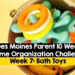 DMP 10 Week Home Organization Challenge – Week 7: Bath Toys