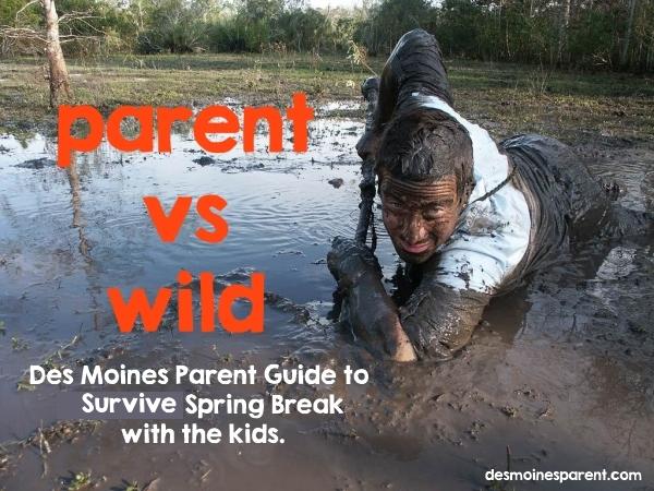 Ultimate Des Moines Parent Spring Break Survival Guide