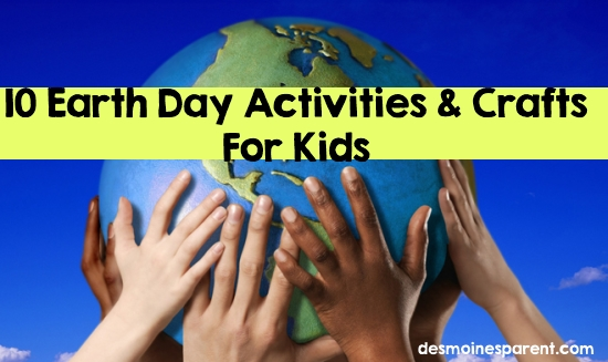 10 Earth Day Activities & Crafts for Kids