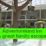 Adventureland Inn – A Great Family Escape