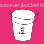 Summer Bucket List with the Kiddos