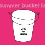Summer Bucket List with the Kiddos