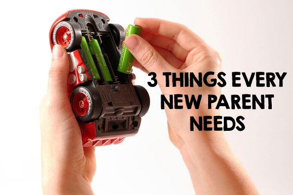 3 Things Every New Parent Needs
