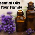 Essential Oils For Your Family
