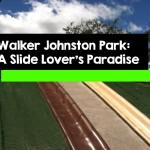 Walker Johnston Park – A Slide Lover's Paradise