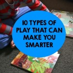 10 Types of Play that can Make You Smarter