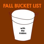 Fall Bucket List with the Kiddos
