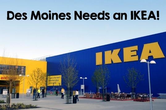 Des Moines Needs an IKEA!