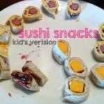 Sushi Snacks – Kid's Version