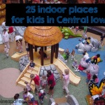 25 Indoor Places for Kids in Central Iowa