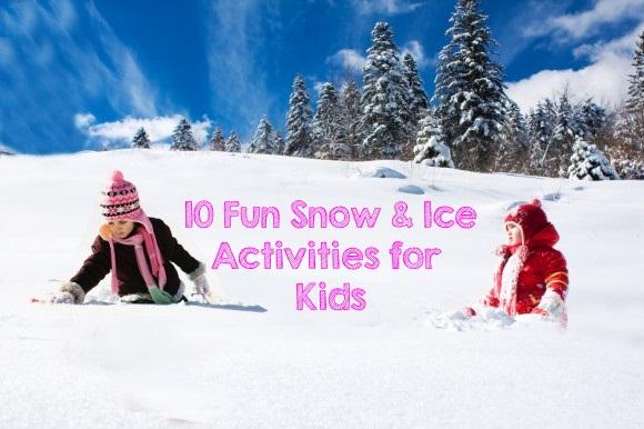 10 Fun Snow & Ice Activities for Kids