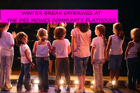 Winter Break Offerings at the Des Moines Playhouse