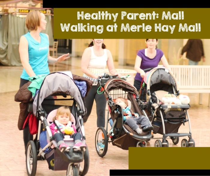 Healthy Parent: Mall Walking at Merle Hay Mall