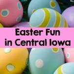 Easter Fun in Central Iowa