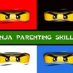 Ninja Parenting Skills