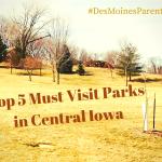 Top 5 Must Visit Central Iowa Parks