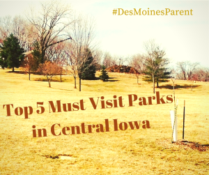 Top 5 Must Visit Parks in Central Iowa