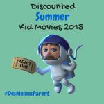 Discounted Summer Kid Movies 2015