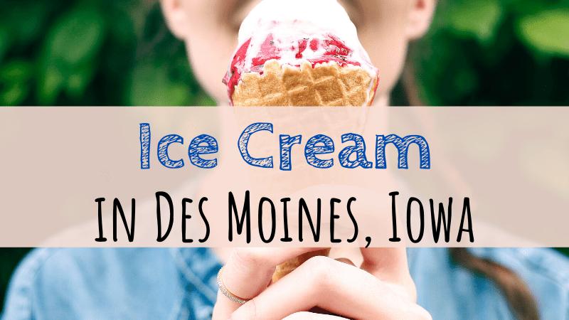 Ice Cream in Des Moines