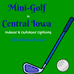 Mini-Golf in Central Iowa