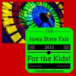 Iowa State Fair 2015 for the Kids!