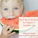 Top 5 Tips and Strategies for Happier and Healthier Kids