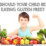 Should Your Child Be Eating Gluten Free?