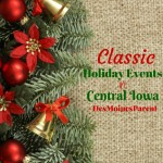 Classic Holiday Events in Central Iowa