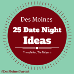 25 Date Night Ideas in Des Moines