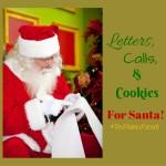 Letters, Calls & Cookies for Santa!