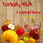 Gobble, Gobble! Turkey Fun in Central Iowa!