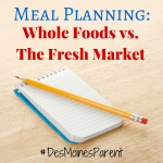 Meal Planning: Whole Foods vs. The Fresh Market