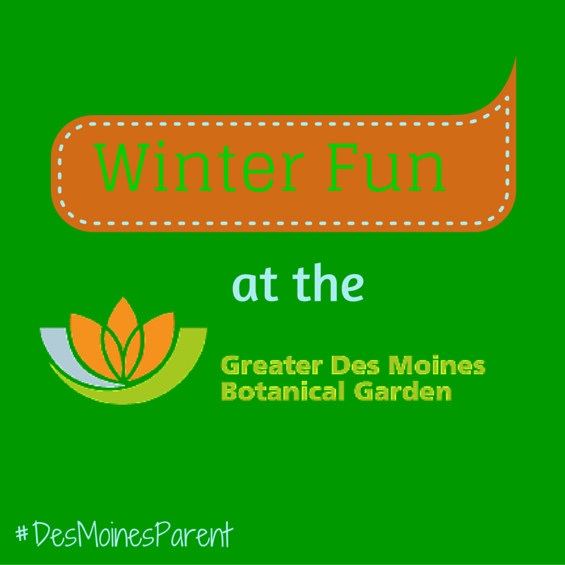 Winter Fun at the Des Moines Botanical Garden