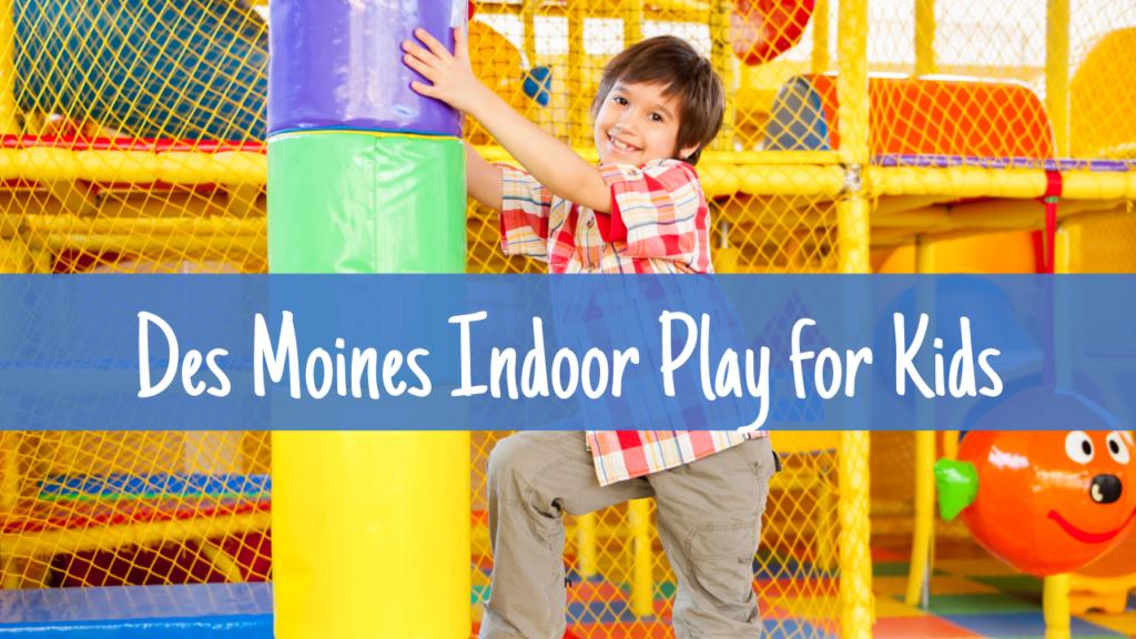 Des Moines, indoor play, Rainbow of the Heartland
