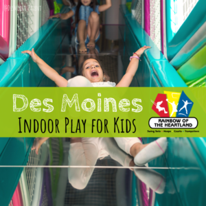 Des Moines, indoor play, Rainbow of the Heartland