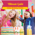 Indoor Birthday Parties in Des Moines
