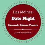 Date Night: Cinemark Altoona Theatre