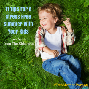 11 Tips For A Stress Free Summer With Your Kids
