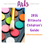 Des Moines Arts Festival: 2016 Ultimate Children's Guide