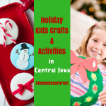 Holidays Kids Crafts & Activities in Central Iowa 2016