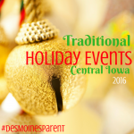 Traditional Holiday Events in Central Iowa 2016