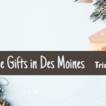 Des Moines, Iowa, local, holidays, Christmas, Christmas shopping, experience gifts, gift cards, gifts for kids